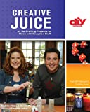 Creative Juice (DIY): 45 Re-Crafting Projects to Make with Recycled Stuff (DIY Network)