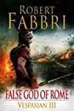False God of Rome, Robert Fabbri, 0857897411