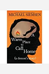 [ { A WARM PLACE TO CALL HOME (A DEMON'S STORY) - GREENLIGHT } ] by Siemsen, Michael (AUTHOR) Aug-21-2013 [ Paperback ] Paperback
