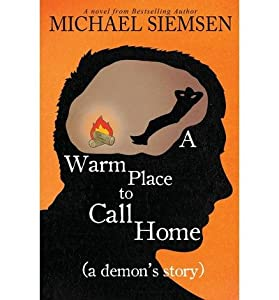 [ { A WARM PLACE TO CALL HOME (A DEMON'S STORY) - GREENLIGHT } ] by Siemsen, Michael (AUTHOR) Aug-21-2013 [ Paperback ]