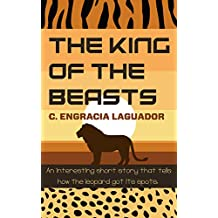 The King of the Beasts: An interesting short story that tells how the leopard got its spots.