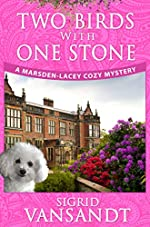 Two Birds With One Stone (Marsden-Lacey Cozy Mysteries) (Volume 1): Marsden-Lacey Cozy Mysteries