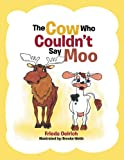 img - for The Cow Who Couldn t Say Moo book / textbook / text book