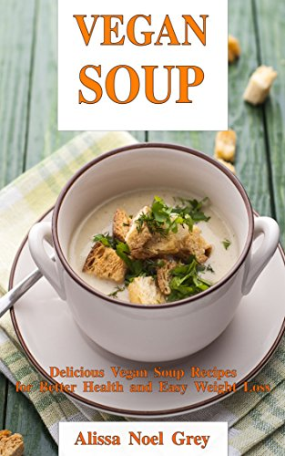 Vegan Soup Delicious Recipes Healthy ebook product image