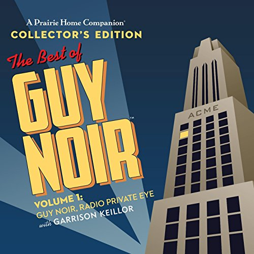 (Best of Guy Noir Collector's Edition, Vol. 1: Guy Noir, Radio Private Eye )