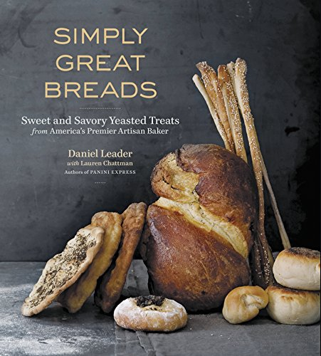 - Simply Great Breads: Sweet and Savory Yeasted Treats from America's Premier Artisan Baker