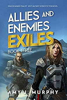 Allies and Enemies: Exiles, Book 3 by [Murphy, Amy J.]