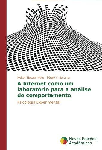 A Internet como um laboratório para a análise do comportamento: Psicologia Experimental (Portuguese Edition)