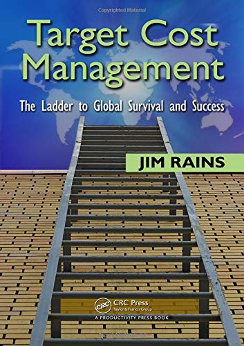 Target Cost Management: The Ladder to Global Survival and Success