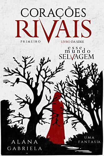 Corações Rivais (Esse Mundo Selvagem Livro 1) por [Gabriela, Alana ]