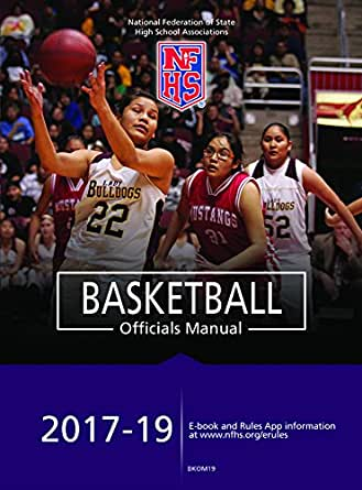 amazon com 2017 19 nfhs basketball officials manual ebook nfhs rh amazon com 2013 NFHS Basketball Exam NFHS Basketball Rule Book