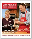 Test Kitchen Favorites: The 2007 Companion Cookbook to the Hit TV Show (America's Test Kitchen)