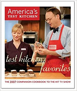 Test Kitchen Favorites: The 2007 Companion Cookbook to the