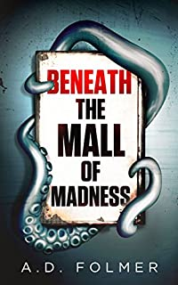Beneath The Mall Of Madness by A.D. Folmer ebook deal