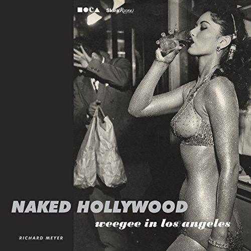 Naked Hollywood: Weegee in Los ()