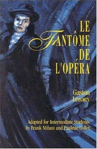 Le Fantôme de l'Opéra (Classic Literary Adaptation) (Best Opera Companies In The Us)