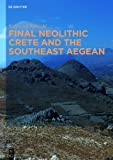 Final Neolithic Crete and the Southeast Aegean, Nowicki, Krzysztof, 1614510318