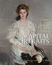 Capital Portraits: Treasures from Washington Private Collections