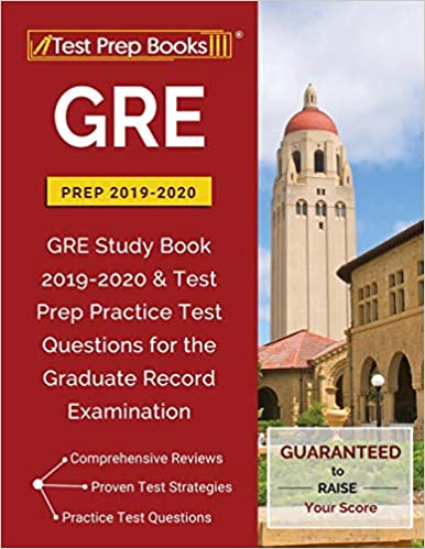 GRE Prep 2019 & 2020: GRE Study Book 2019-2020 & Test Prep Practice Test Questions for the Graduate Record Examination