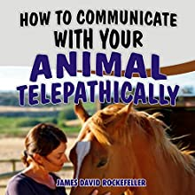 How to Communicate with Your Animal Telepathically Audiobook by J.D. Rockefeller Narrated by Annette Martin