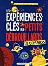 Les experiences clés des petits debrouillards : Le cosmos par Les petits débrouillards