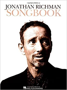 Jonathan Richman Songbook: Guitar/Vocal