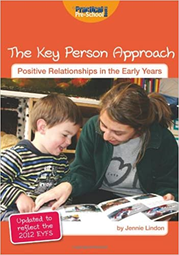 The Key Person Approach Positive Relationships in the Early