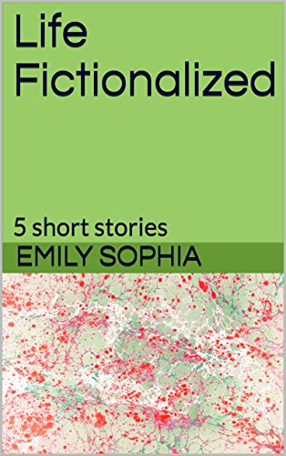 Life Fictionalized: 5 short stories