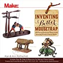 Inventing a Better Mousetrap: 200 Years of American History in the Amazing World of Patent Models (Make)