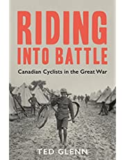 Riding into Battle: Canadian Cyclists in the Great War