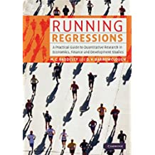 Running Regressions: A Practical Guide to Quantitative Research in Economics, Finance and Development Studies (English Edition)