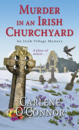 Murder in an Irish Churchyard (An Irish Village Mystery Book 3)