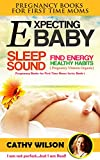 EXPECTING BABY: Completely New and Revised: A Pregnant Woman's Best Friend (Nutrition in Pregnancy and Lactation) (Pregnancy Books for First Time Moms Book 1)