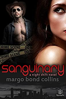 Sanguinary (Night Shift Book 1) by [Collins, Margo Bond]