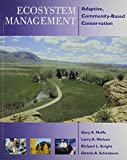 Ecosystem Management : Adaptive, Community-Based Conservation, Meffe, Gary and Nielsen, Larry, 1610914880
