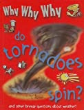 Why Why Why... Do Tornadoes Spin?, Chris Oxlade, 1422215865