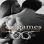 After the Ex Games: The Ex Games, Book 4 | J. S. Cooper,Helen Cooper