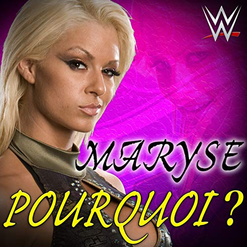 Pourquoi? (Maryse) by WWE & Jim Johnston on Amazon Music