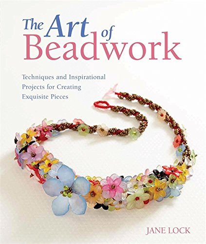 - The Art of Beadwork: Techniques and Inspirational Projects for Creating Exquisite Pieces