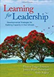 Learning for Leadership : Developmental Strategies for Building Capacity in Our Schools, Blum-DeStefano, Jessica and Asghar, Anila, 1412994403