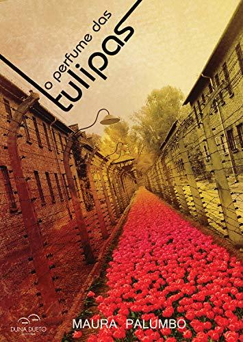 O perfume das tulipas