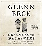 Dreamers and Deceivers: True and Untold Stories of the Heroes and Villains Who Made America