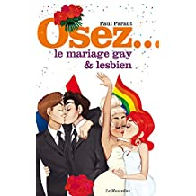 Osez le mariage gay et lesbien (French Edition)