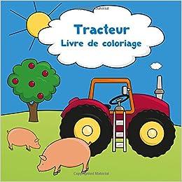Tracteur Livre De Coloriage French Edition Livre De Coloriage