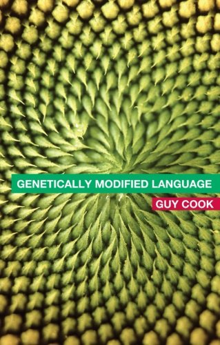 Genetically Modified Language: The Discourse of Arguments for GM Crops and Food by Routledge