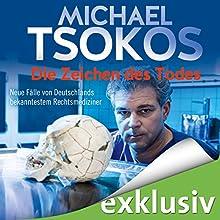 Die Zeichen des Todes: Neue Fälle von Deutschlands bekanntestem Rechtsmediziner Hörbuch von Michael Tsokos Gesprochen von: Erich Wittenberg