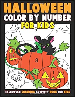 Color by Number for Kids: Halloween Coloring Activity Book for Kids ...