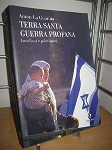 Terra Santa, Guerra Profana. Israel