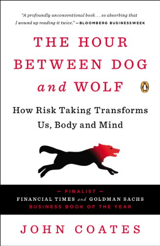 The hour between dog and wolf how risk taking transforms us body the hour between dog and wolf how risk taking transforms us body and mind fandeluxe Image collections