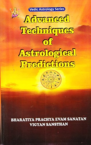 Advanced Techniques of Astrological Predictions (Vedic Astrology Series)